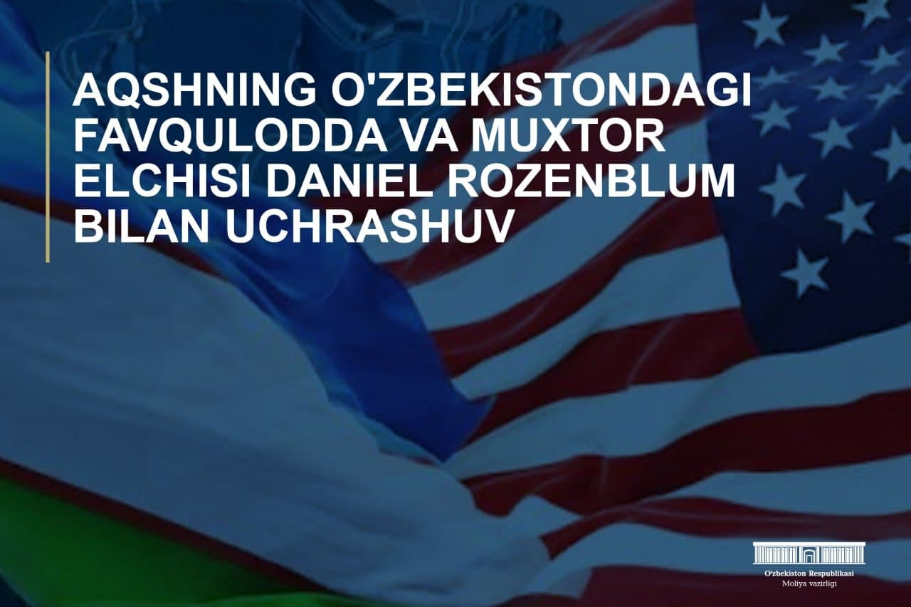 Online meeting with the US Ambassador to the Republic of Uzbekistan Daniel Rosenblum